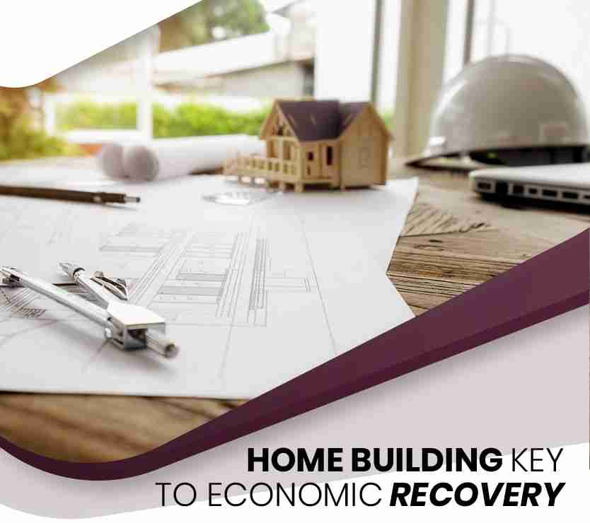 Home Building Key To Economic Recovery - Infinite Wealth